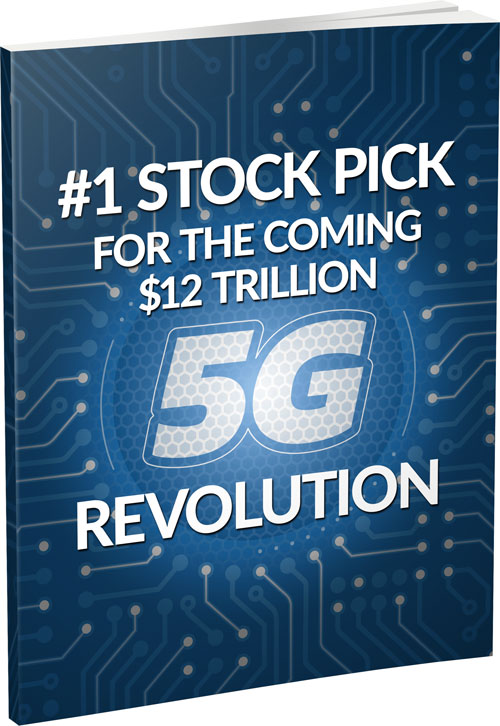 #1 Stock Pick for the Coming $12 Trillion 5G Revolution