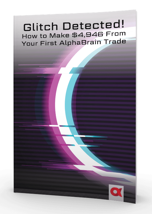 Glitch Detected! How To Make $4,946 From Your First AlphaBrain Trade ebook