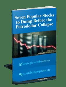 Seven Popular Stocks to Dump Before the Petrodollar Collapse