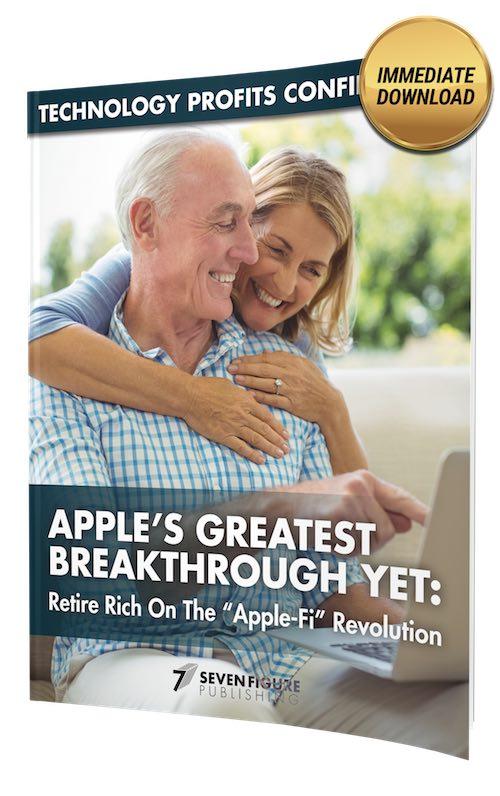 "Apple's Greatest Breakthrough Yet - Retire Rich On The ""Apple-Fi"" Revolution"