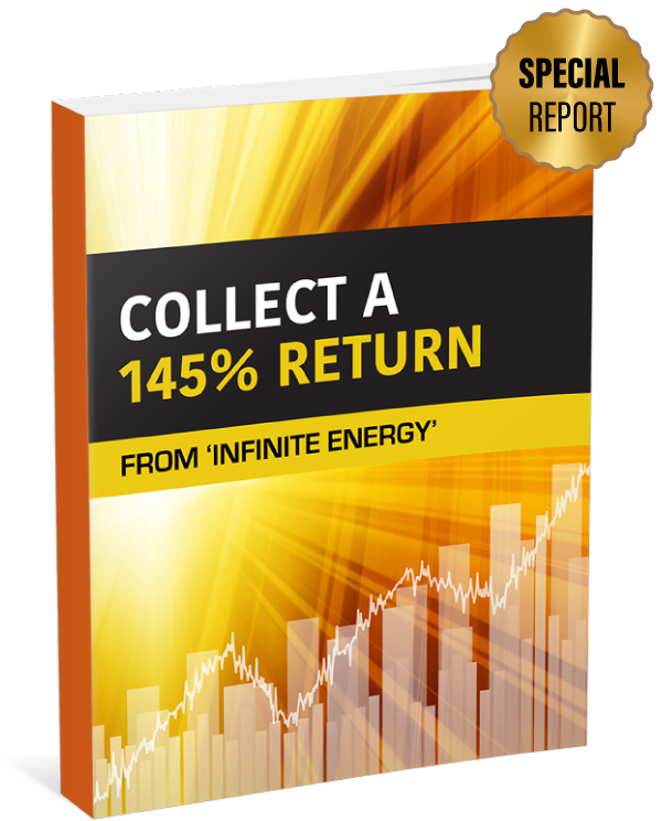 Collect a 145% Return From 'Infinite Energy