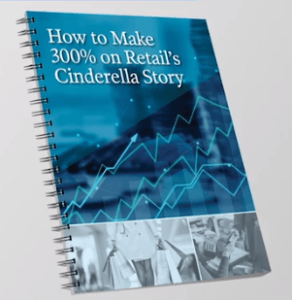 How to Make 300% on Retail's Cinderella Story