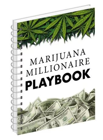 Marijuana Millionaire Playbook