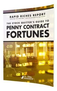 The Stock Quitter's Guide to Penny Contract FORTUNES