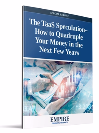 The TaaS Speculation - How to Quadruple Your Money in the Next Few Years