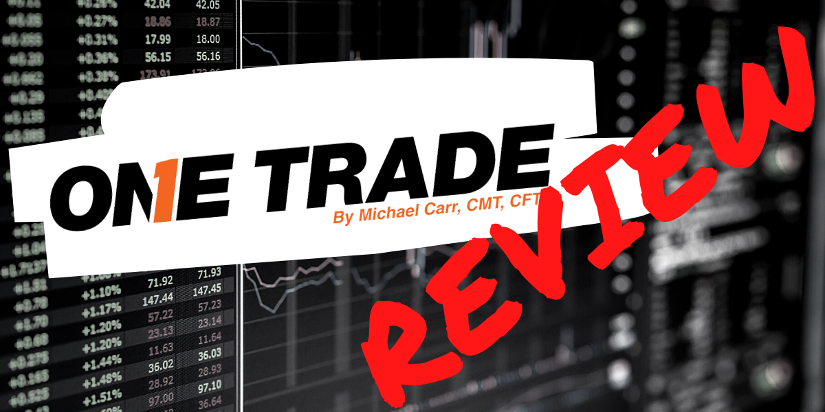 Michael Carr One Trade Review