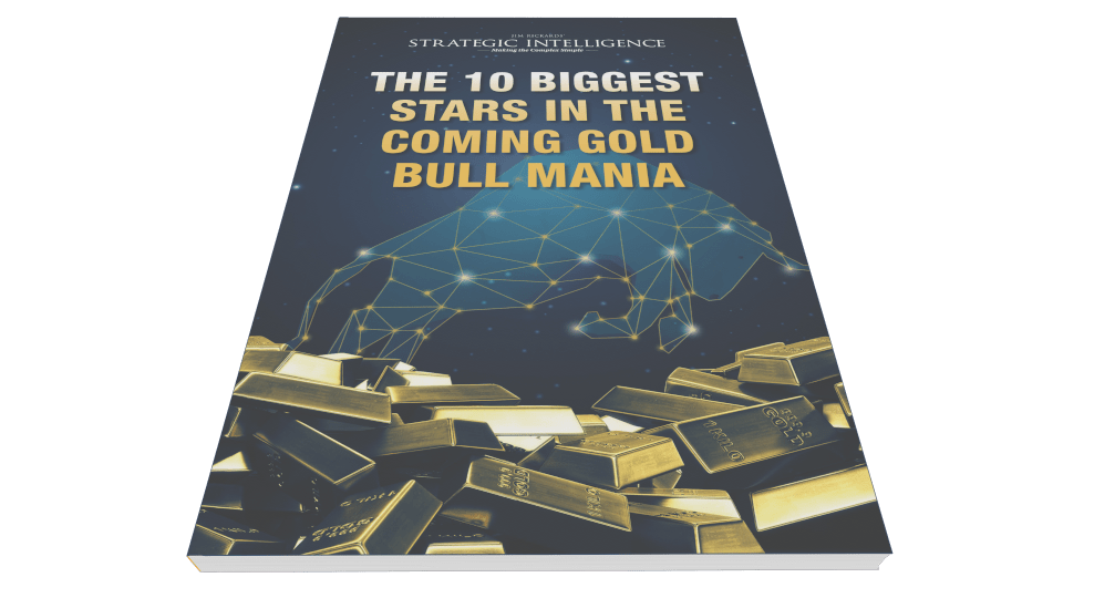 The 10 Biggest Stars of the Coming Gold Bull Mania