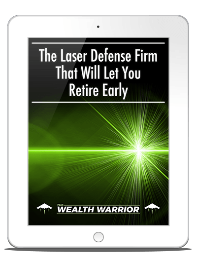 The Laser Defense Firm That Will Let You Retire Early